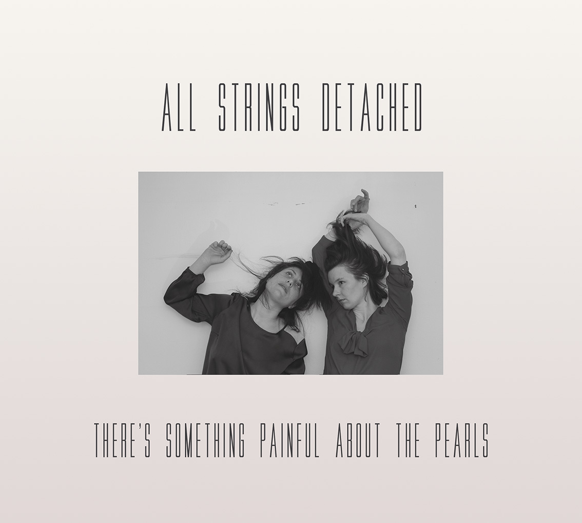 All Strings Detached - There's Something Painful About The Pearls